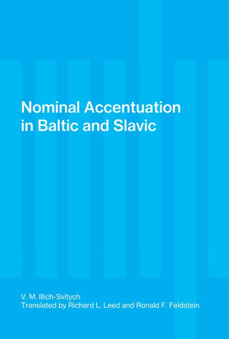 Nominal accentuation in Baltic and Slavic by Vladislav Markovich Illich-Svitych