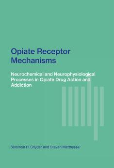 Cover of: Opiate receptor mechanisms | Solomon H. Snyder